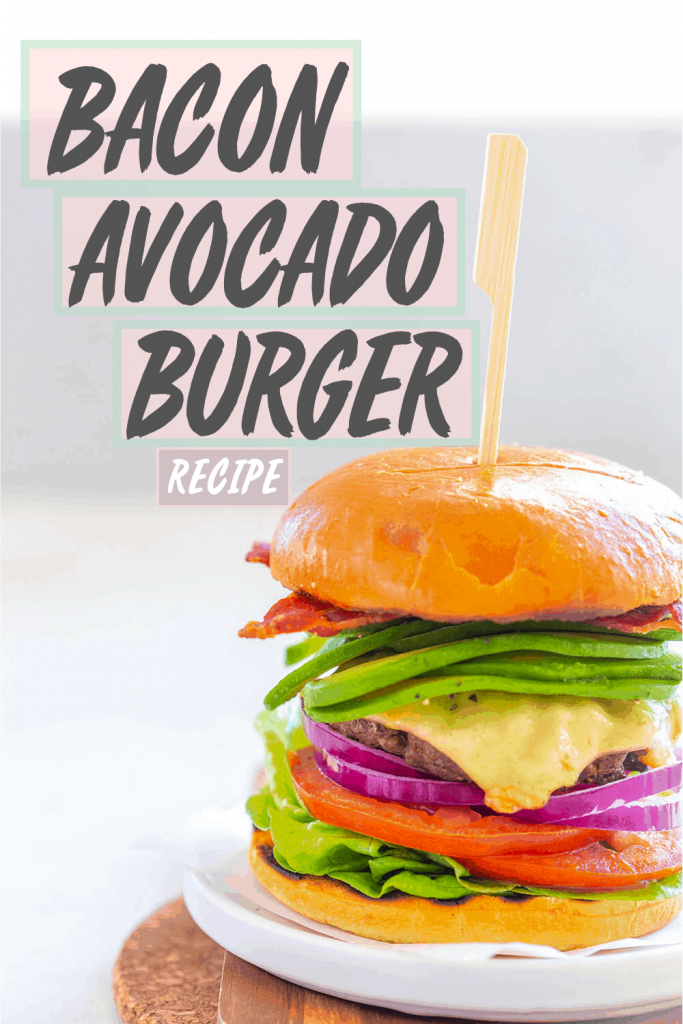 Pinterest image with test showing the finished bacon avocado beef burger